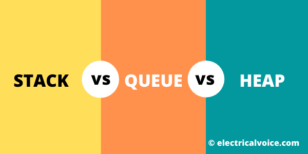 Difference between Stack and Queue and Heap